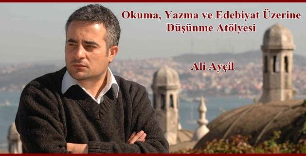 Okuma, Yazma ve Edebiyat Üzerine Düşünme Atölyesi'nde ise Ali Ayçil